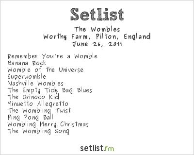 The Wombles Setlist Glastonbury Festival, Pilton, England 2011