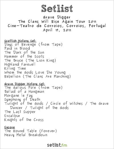 Grave Digger Setlist Cine-Teatro de Corroios, Lisbon, Portugal, The Clans Will Rise Again Tour 2011