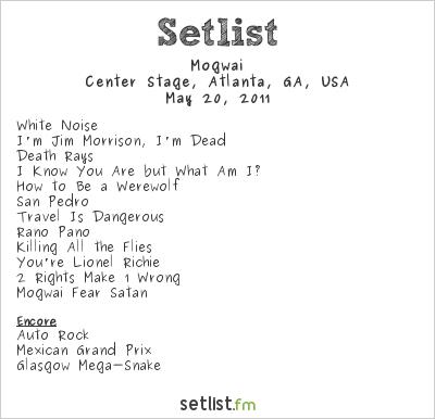 Mogwai at Center Stage, Atlanta, GA, USA Setlist