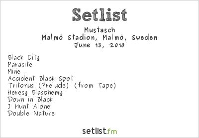 Mustasch Setlist Malmö Stadion, Malmö, Sweden 2010
