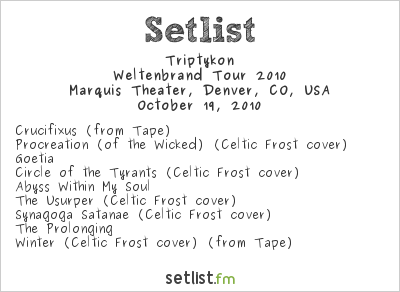 Triptykon Setlist Marquis Theater, Denver, CO, USA, Weltenbrand Tour 2010