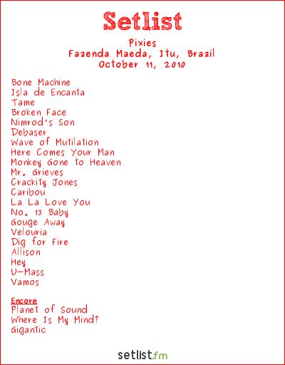 Pixies Setlist Fazenda Maeda, Itu, Brazil, SWU Music & Arts Festival 2010