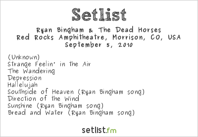 Ryan Bingham & The Dead Horses Setlist Red Rocks Amphitheatre, Morrison, CO, USA 2010