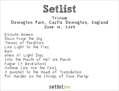 Trivium Setlist Download Festival, Castle Donington, England 2009