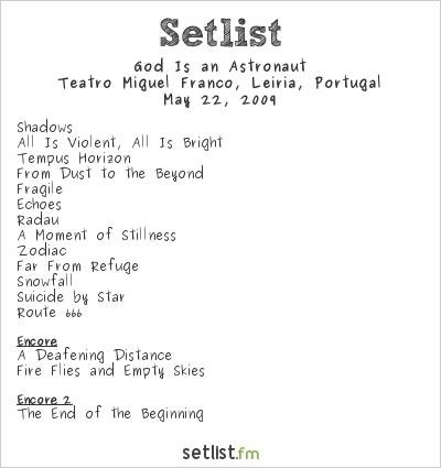 God Is an Astronaut Setlist Teatro Miguel Franco, Leiria, Portugal 2009