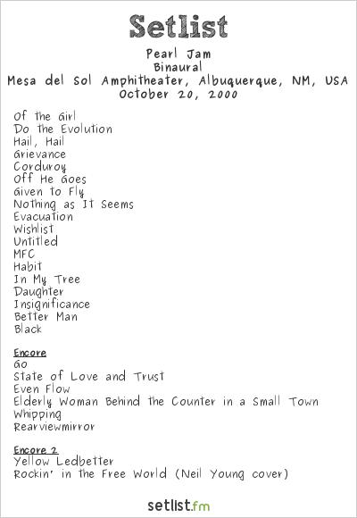 Pearl Jam Setlist Mesa del Sol Amphitheater, Albuquerque, NM, USA 2000, Binaural