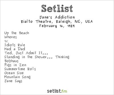 Jane's Addiction Setlist Rialto Theatre, Raleigh, NC, USA 1989