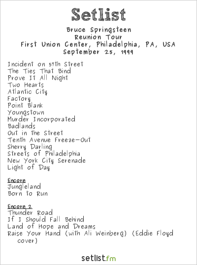 Bruce Springsteen Setlist First Union Center, Philadelphia, PA, USA 1999, Reunion Tour