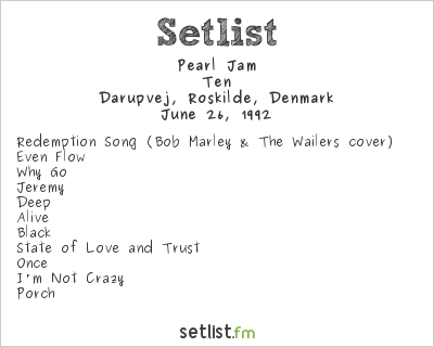 Pearl Jam Setlist Roskilde Festival 1992 1992, Ten