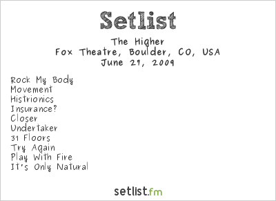 The Higher Setlist Fox Theatre, Boulder, CO 2009