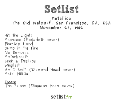 Metallica Setlist The Old Waldorf, San Francisco, CA, USA 1982