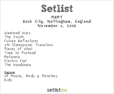 MGMT Setlist Rock City, Nottingham, UK 2008