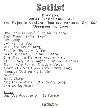 Morrissey Setlist Ventura Theatre, Ventura, CA, USA 2009, Swords promotional tour