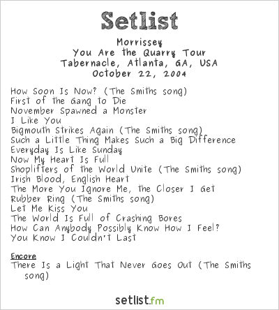 Morrissey at Tabernacle, Atlanta, GA, USA Setlist