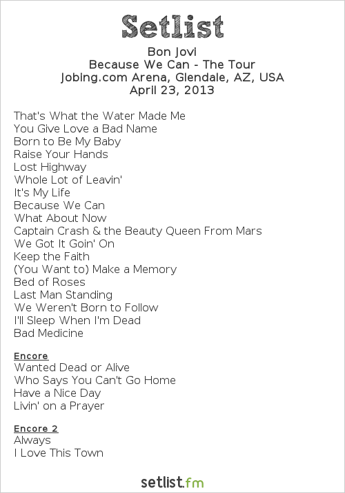 Bon Jovi Setlist Jobing.com Arena, Glendale, AZ, USA 2013, Because We Can - The Tour