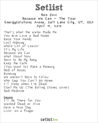 Bon Jovi Setlist EnergySolutions Arena, Salt Lake City, UT, USA 2013, Because We Can - The Tour