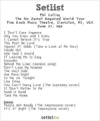 Phil Collins Setlist Pine Knob Music Theatre, Clarkston, MI, USA 1985, The No Jacket Required World Tour
