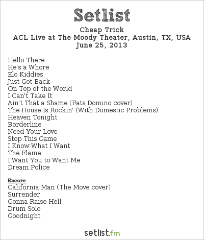 Cheap Trick Setlist The Moody Theater, Austin, TX, USA 2013, 2013 Tour