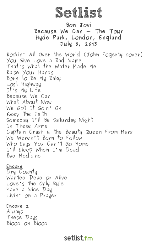 Bon Jovi Setlist British Summer Time 2013 2013, Because We Can - The Tour
