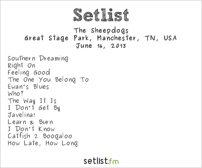 The Sheepdogs Setlist Bonnaroo 2013 2013