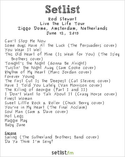 Rod Stewart Setlist Ziggo Dome, Amsterdam, Netherlands 2013, Live The Life Tour