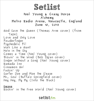 Neil Young Setlist Newcastle Metroradio Arena, Newcastle upon Tyne, England 2013, Alchemy Tour