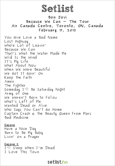 Bon Jovi Setlist Air Canada Centre, Toronto, ON, Canada 2013, Because We Can - The Tour