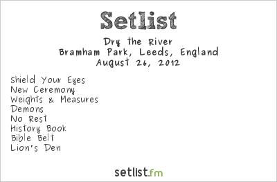 Dry the River Setlist Leeds Festival 2012 2012