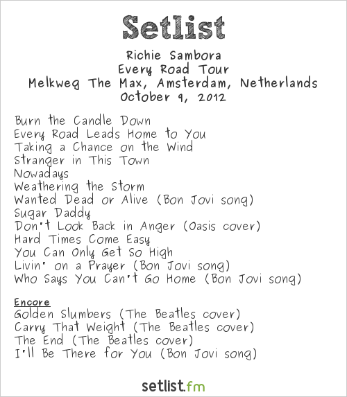 Richie Sambora Setlist Melkweg, Amsterdam, Netherlands 2012, Every Road Leads Home To You Tour