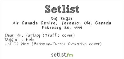 Big Sugar Setlist Air Canada Centre, Toronto, ON, Canada 1999
