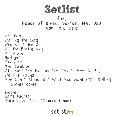 fun. Setlist House of Blues, Boston, MA, USA 2012