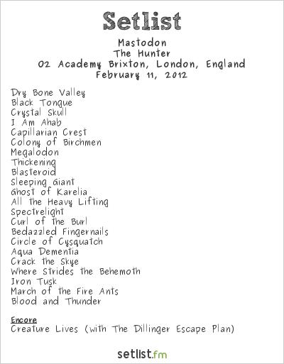 Mastodon Setlist O2 Academy Brixton, London, England 2012, The Hunter