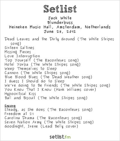 Jack White Setlist Heineken Music Hall, Amsterdam, Netherlands 2012, Blunderbuss
