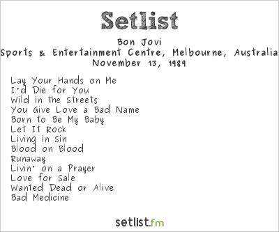 Bon Jovi Setlist Sports & Entertainment Centre, Melbourne, Australia 1989
