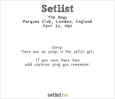 The Boys at Marquee Club, London, England Setlist
