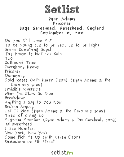 Ryan Adams Setlist The Sage, Gateshead, England 2017, Prisoner