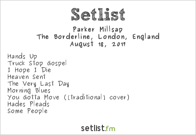 Parker Millsap Setlist The Borderline, London, England 2017
