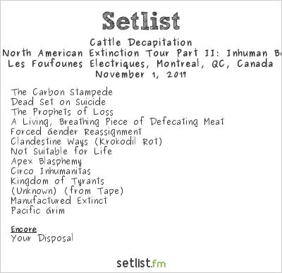 Cattle Decapitation Setlist Les Foufounes Électriques, Montreal, QC, Canada 2017, The North American Extinction Tour Part II: Inhuman Beings