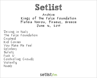 Archive Setlist Release Athens 2017 2017, Kings of the False Foundation
