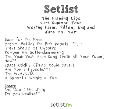 The Flaming Lips Setlist Glastonbury Festival 2017 2017, 2017 Summer Tour