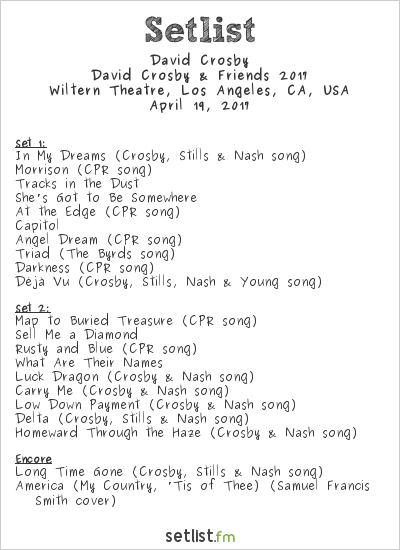 David Crosby Setlist Wiltern Theatre, Los Angeles, CA, USA, David Crosby & Friends 2017