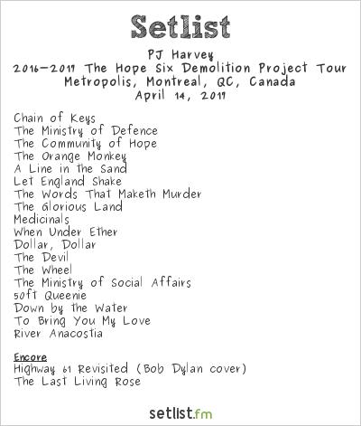 PJ Harvey Setlist Metropolis, Montreal, QC, Canada 2017, 2016-2017 The Hope Six Demolition Project Tour