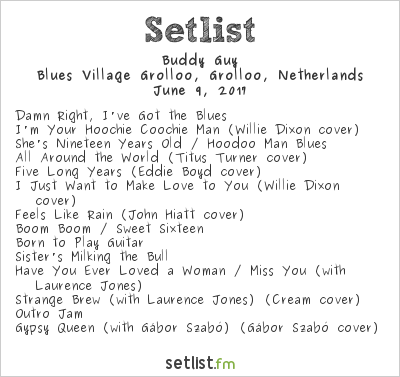 Buddy Guy Setlist Holland International Blues Festival 2017 2017