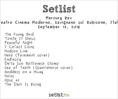 Mercury Rev Setlist Teatro Cinema Moderno, Savignano sul Rubicone, Italy 2018