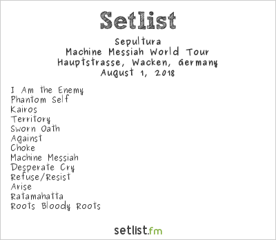 Sepultura Setlist Wacken Open Air 2018 2018, Machine Messiah World Tour