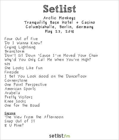 Arctic Monkeys Setlist Columbiahalle, Berlin, Germany 2018, Tranquility Base Hotel + Casino Tour