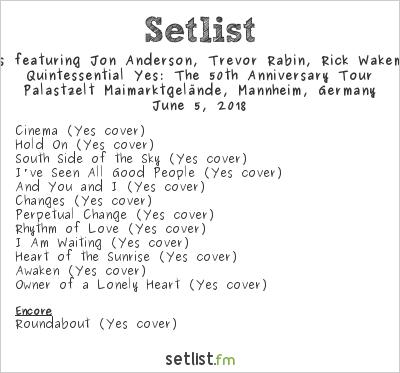 Yes featuring Jon Anderson, Trevor Rabin, Rick Wakeman Setlist Palastzelt Maimarktgelände, Mannheim, Germany 2018, Quintessential Yes: The 50th Anniversary Tour