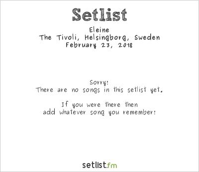 Eleine Setlist The Tivoli, Helsingborg, Sweden 2018