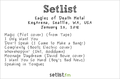 Eagles of Death Metal Setlist KeyArena, Seattle, WA, USA 2018