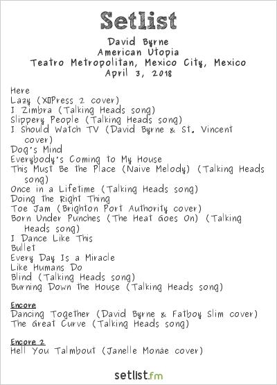 David Byrne Setlist Teatro Metropólitan, Mexico City, Mexico 2018, American Utopia